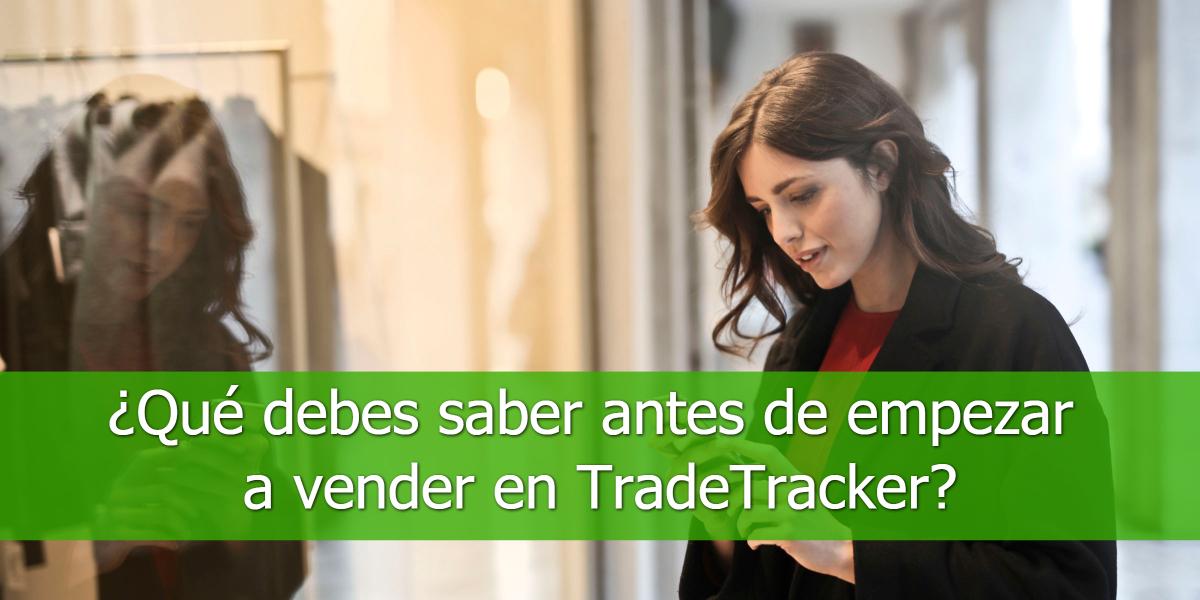 ¿Qué-debes-saber-antes-de-empezar-a-vender-en-TradeTracker_
