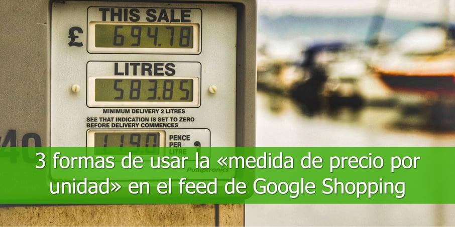 3-formas-de-usar-la-medida-de-precio-por-unidad-en-el-feed-de-Google-Shopping