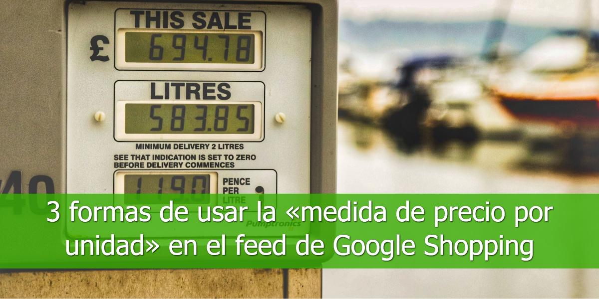 3 formas de usar la «medida de precio por unidad» en el feed de Google Shopping