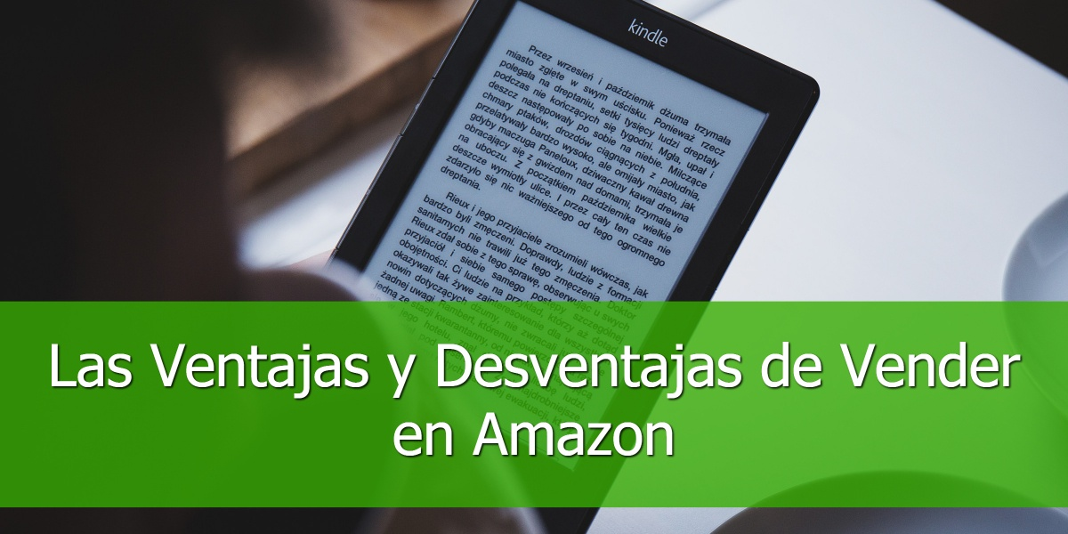 Las Ventajas y Desventajas de Vender en Amazon